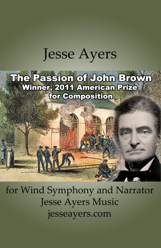 "Cover of ""Passion of John Brown"" by Jesse Ayers for narrator and  surround-sound symphonic band"